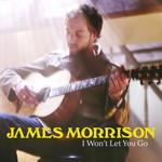 I Won't Let You Go (Cd Single) James Morrison