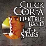 To The Stars Chick Corea Elektric Band