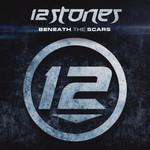 Beneath The Scars 12 Stones