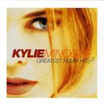 Greatest Remix Hits Volume 2 Kylie Minogue
