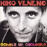 Echate Un Cantecito Kiko Veneno