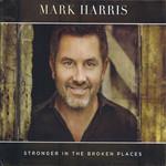 Stronger In The Broken Places Mark Harris
