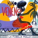 La Familia Pollo Kiko Veneno