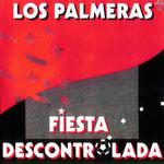 Fiesta Descontrolada Los Palmeras