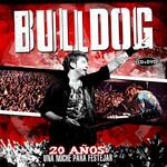 20 Años: Una Noche Para Festejar Bulldog