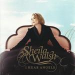I Hear Angels Sheila Walsh