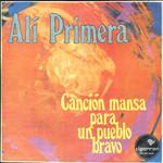 Cancion Mansa Para Un Pueblo Bravo Ali Primera