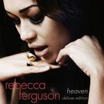 Heaven (Deluxe Edition) Rebecca Ferguson