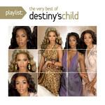 Playlist: The Very Best Of Destiny's Child Destiny's Child