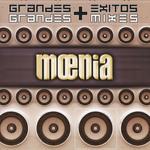 Grandes Exitos + Grandes Mixes Moenia