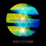 Fading Listening (Cd Single) Shiny Toy Guns