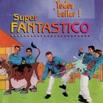 Todos A Bailar Super Fantastico