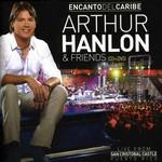 Encanto Del Caribe: Arthur Hanlon & Friends (Live From San Cristobal Castle, Puerto Rico) (Deluxe) Arthur Hanlon