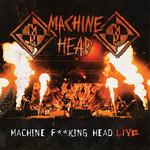 Machine Fucking Head Live Machine Head