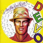 Q: Are We Not Men? A: We Are Devo! (2009) Devo