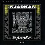 Mas Alla (Dvd) Kjarkas