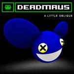 A Little Oblique Deadmau5