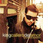 King Callero Del Amor Gustavo Laureano