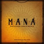 Voce E Minha Religiao (Featuring Jorge & Mateus) (Cd Single) Mana