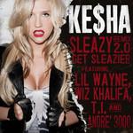 Sleazy Remix 2.0 (Get Sleazier) (Feat. Lil Wayne, Wiz Khalifa, T.i. & Andre 3000) (Cd Single) Ke$ha