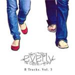 B Tracks, Volume 3 (Ep) Everly