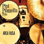 Arca Rusa Pipi Piazzolla Trio