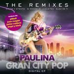 Gran City Pop: The Remixes (Ep) Paulina Rubio
