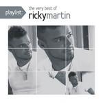 Playlist: The Very Best Of Ricky Martin Ricky Martin