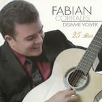 Dejame Volver: 25 Años Fabian Corrales & Leonardo Farfan