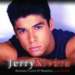 Amores Como El Nuestro... Los Exitos Jerry Rivera