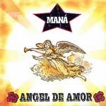 Angel De Amor (Cd Single) Mana