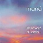Te Llevare Al Cielo (Cd Single) Mana