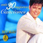 Mis 30 Mejores Canciones Rey Ruiz