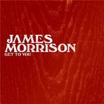 Get To You (Cd Single) James Morrison