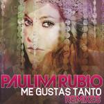 Me Gustas Tanto (Remixes) (Cd Single) Paulina Rubio