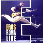 Roma Live Eros Ramazzotti