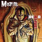 Dea.d. Alive! The Misfits
