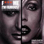 F*** Me I'm Famous! Ibiza Mix 2003 David Guetta