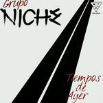 Tiempos De Ayer Grupo Niche