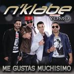 Me Gustas Muchisimo (Featuring Yomo) (Cd Single) N'klabe