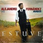 Estuve (Cd Single) Alejandro Fernandez