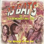 La Venganza Del Sol 13 Bats