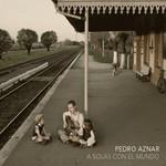 A Solas Con El Mundo Pedro Aznar