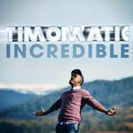 Incredible (Cd Single) Timomatic
