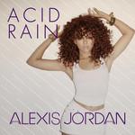 Acid Rain (Featuring J Cole) (Cd Single) Alexis Jordan