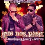 Que Nos Paso (Featuring J Alvarez) (Cd Single) Anonimus