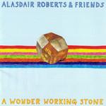 A Wonder Working Stone Alasdair Roberts