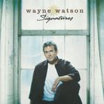 Signatures Wayne Watson