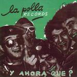 Y Ahora Que? (Ep) La Polla Records