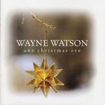 One Christmas Eve Wayne Watson